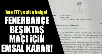 Fenerbahçe - Beşiktaş maçı için emsal niteliğinde karar!