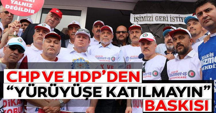 CHP ve HDP'den yürüyüşe 'katılmayın' baskısı