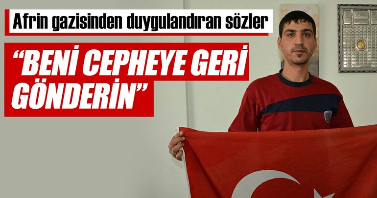 Afrin gazisi: Beni cepheye geri yollayın