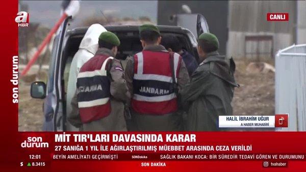 MİT TIR'ları davasında karar çıktı   Video