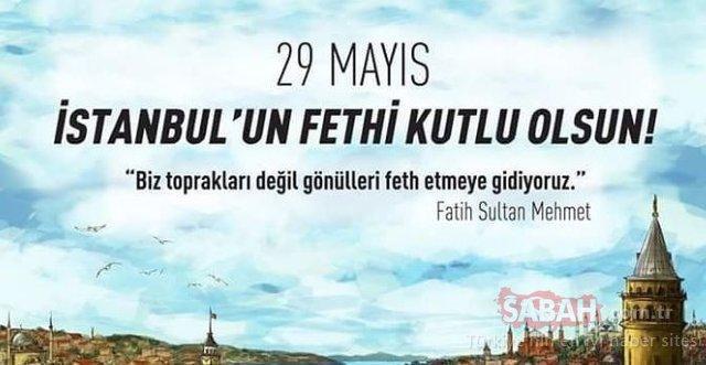 İstanbul'un Fethi 566. yıl dönümü kutlama mesajları!
