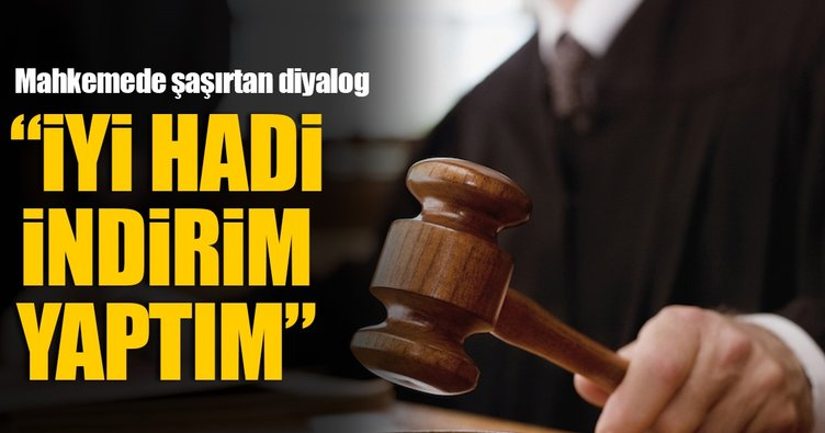Kayseri'de mahkemede ilginç diyalog
