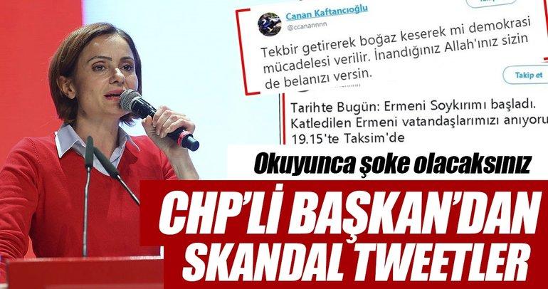Canan Kaftancıoğlunun skandal tweetleri