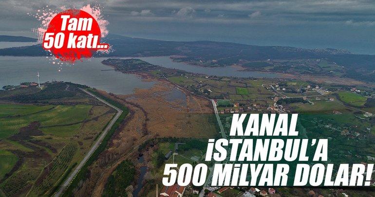 Kanal İstanbul 500 milyar dolara talip!