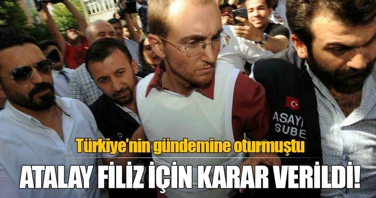 Atalay Filiz'e  ağırlaştırılmış müebbet hapis cezası