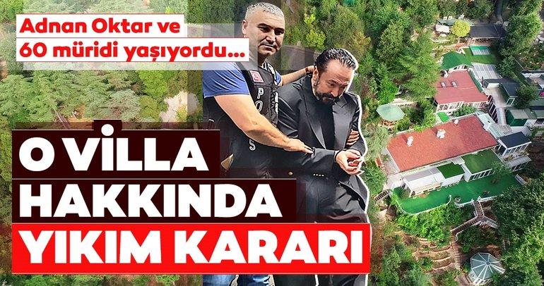 Adnan Oktar'ın villası hakkında yıkım kararı!