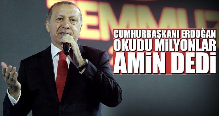 Cumhurbaşkanı Erdoğan okudu milyonlar amin dedi