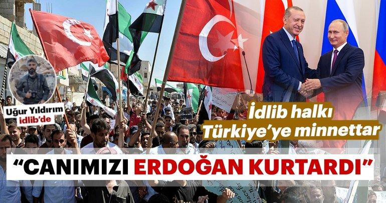 İdlib Halkı minnettar: Canımızı Erdoğan kurtardı