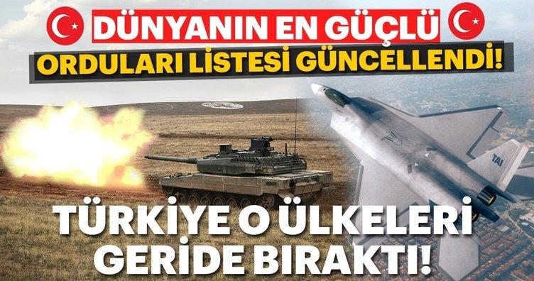 Dünyanın en güçlü orduları belli oldu! Yeni listede Türkiye kaçıncı sırada?