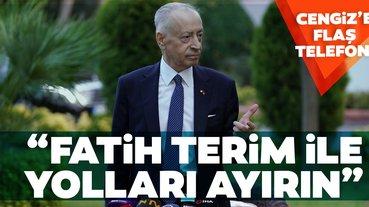 Mustafa Cengiz'e flaş telefon! Fatih Terim ile yolları ayırın