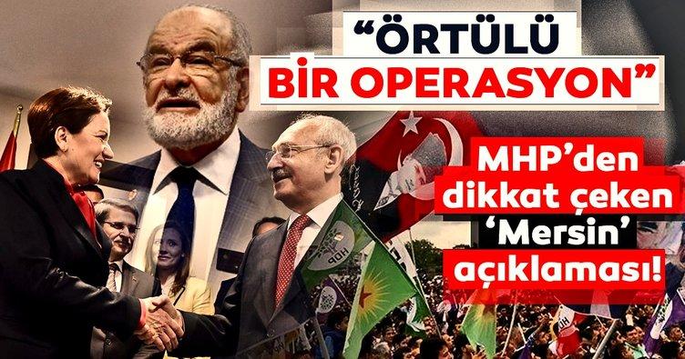 MHP'den Mersin açıklaması: 'Zillet İttifakı'nın örtülü bir aday çekme operasyonu