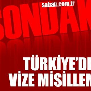 Türkiye`den vize misillemesi