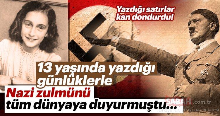 13 yaşında yazdığı günlüklerle Nazi zulmünü tüm dünyaya duyurmuştu...