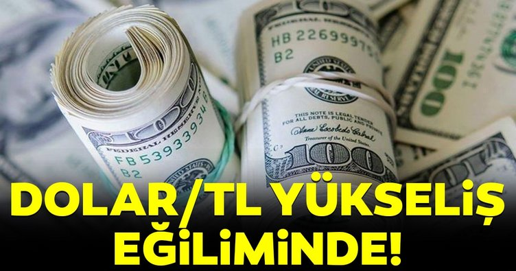 Dolar/TL yükseliş eğiliminde!