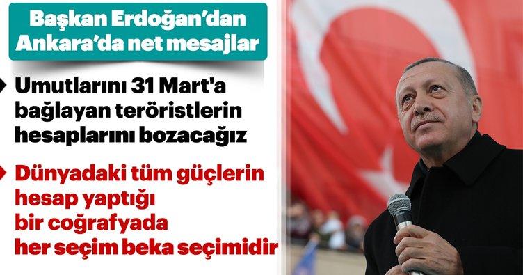 Son dakika: Başkan Erdoğan'dan Ankara'da net mesajlar! Tüm umutlarını 31 Mart'a bağlayan teröristlerin hesaplarını bozacağız