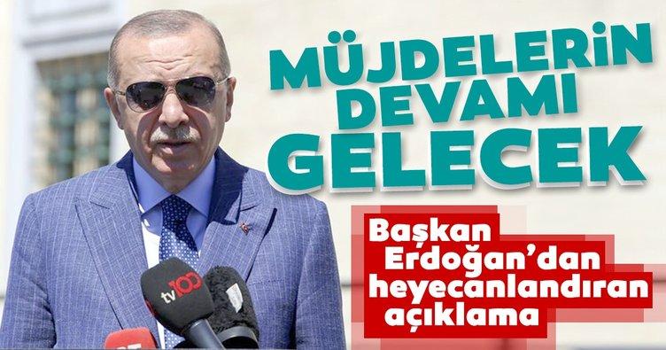 Son dakika: Başkan Erdoğan'dan heyecanlandıran açıklama! Müjdelerin devamı gelecek