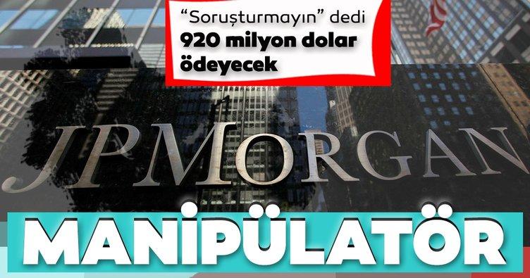 JPMorgan manipülasyon soruşturmaları için 920 milyon dolar ödeyecek