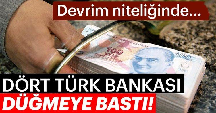 4 Türk bankası düğmeye bastı! Devrim niteliğinde...