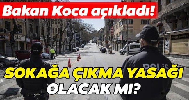SON DAKİKA! Bu hafta sonu sokağa çıkma yasağı var mı? Bakan Fahrettin Koca'dan sokağa çıkma yasağı açıklaması!