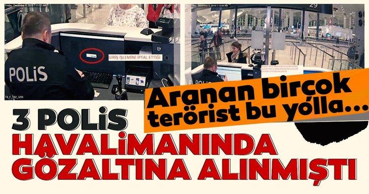 İstanbul havalimanlarında  şoke eden operasyon! 3'ü polis 4 kişi gözaltına alındı! Aranan bir çok terörist bu yolla...