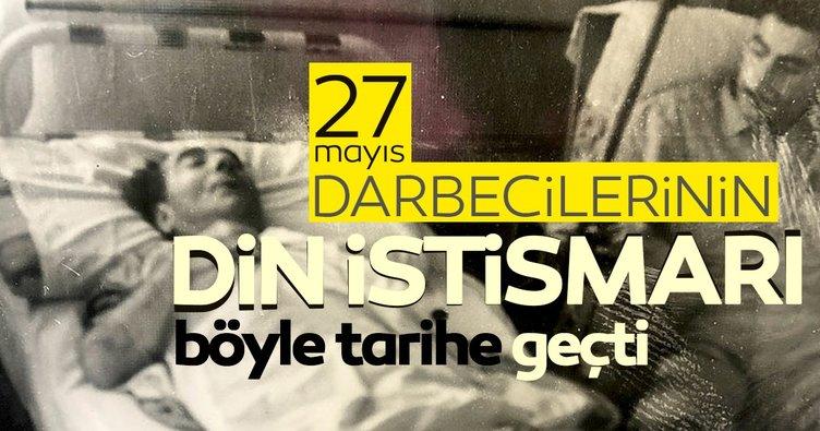 27 Mayıs darbecileri özel hutbe okutmuş! Darbecilerin din istismarı böyle tarihe geçti!