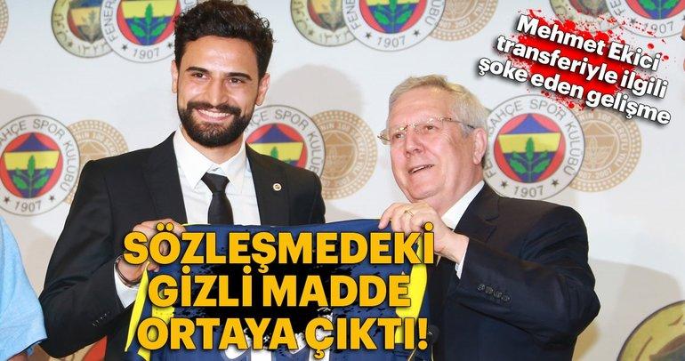 Mehmet Ekici transferi için yapılan 'gizli' sözleşme ortaya çıktı!