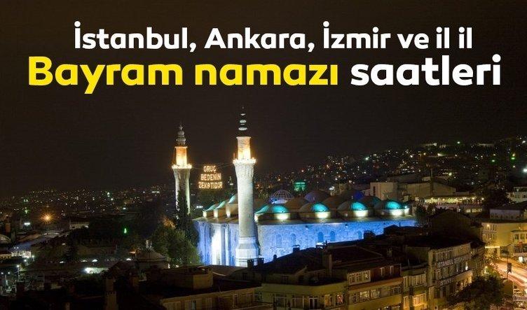 Ramazan bayram namazı saat kaçta kılınacak? 2019 Diyanet İstanbul, Ankara, İzmir ve il il Ramazan bayram namazı saatleri yayınladı