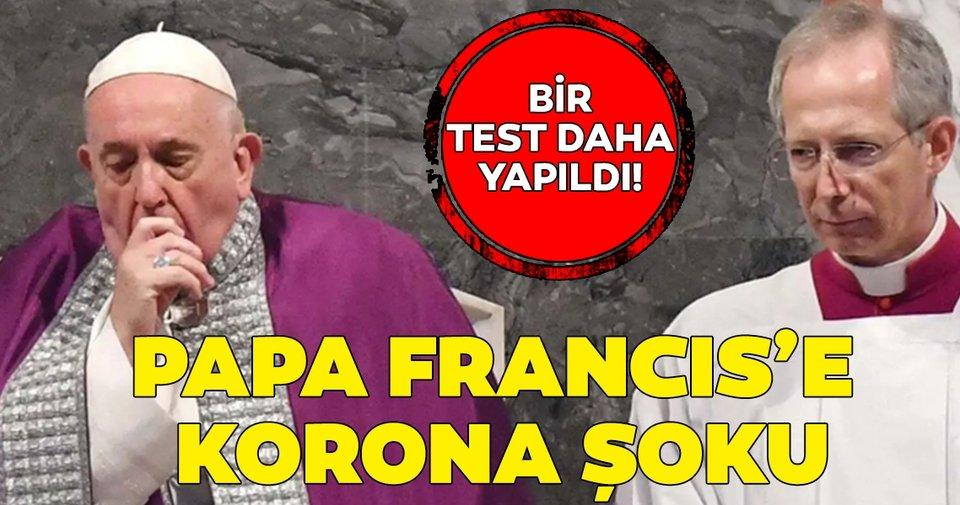 Ajanslar son dakika olarak duyurdu! Papa Francis'e corona virüsü şoku! Bir test daha yapıldı...