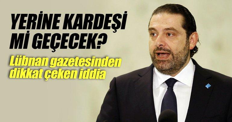 Hariri'nin yerine kardeşi mi geçecek