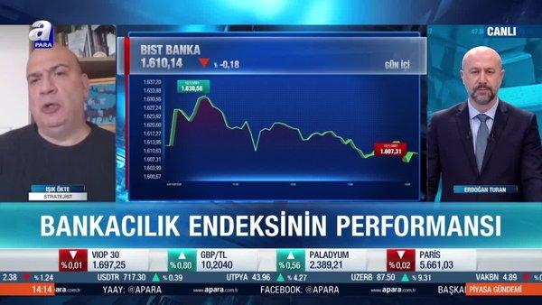 Borsa İstanbul'da bankacılık endeksindeki beklentiler neler?