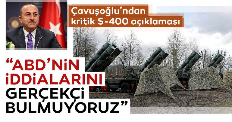 Çavuşoğlu'ndan son dakika S-400 açıklaması!