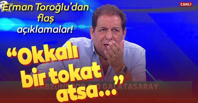 """Son Dakika haberi: Erman Toroğlu'dan Trabzonspor Galatasaray maçıyla ilgili flaş açıklamalar! """"Okkalı bir…"""