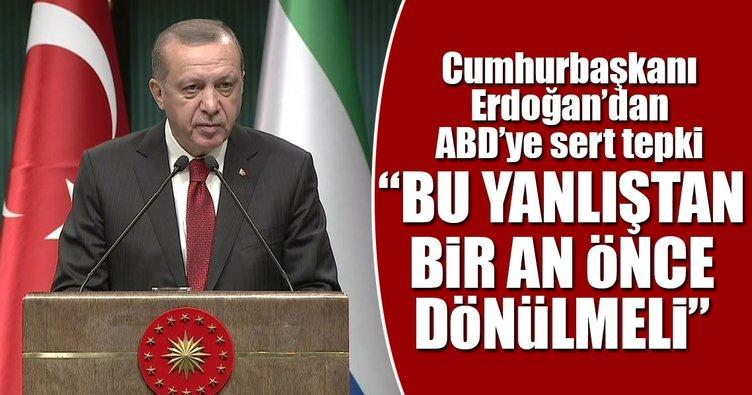 Cumhurbaşkanı Erdoğan'dan ABD'ye YPG tepkisi