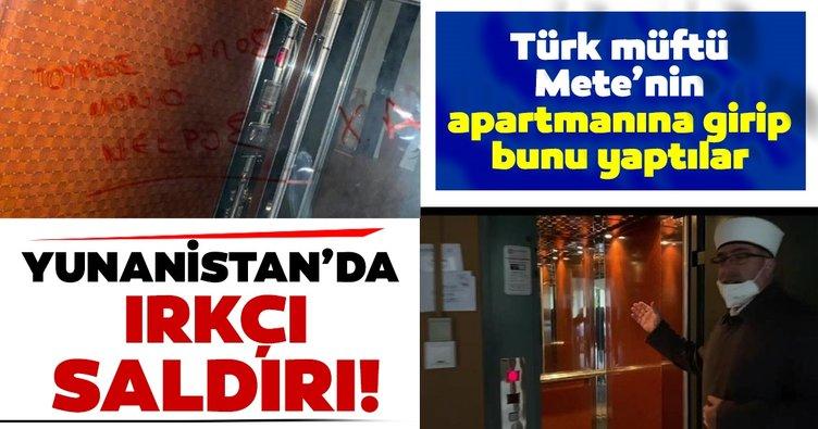 Yunanistan'da ırkçı saldırı! Türk Müftü Mete'nin oturduğu apartmanın asansörüne 'En iyi Türk, ölü Türk' yazıldı