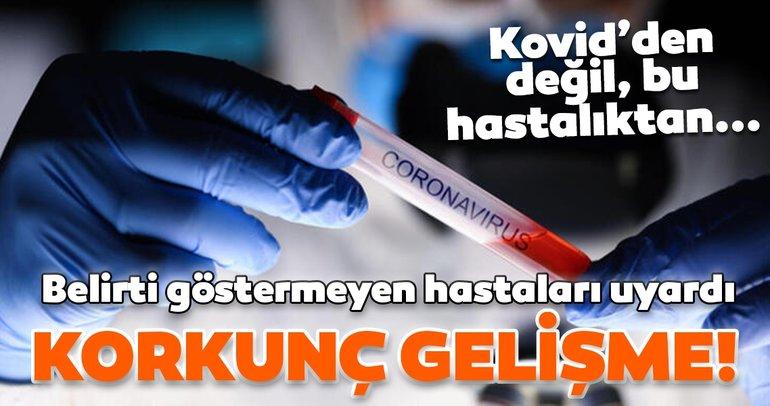 Son dakika: Uzman isimden korkutan corona virüsü uyarısı: Belirti göstermeyen hastalar Kovid'den değil, bu hastalıktan geliyor