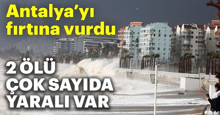 Antalya'yı fırtına vurdu; 2 ölü, 1 kayıp, 15 yaralı