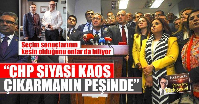 """""""CHP'nin amacı siyasi kaos"""""""