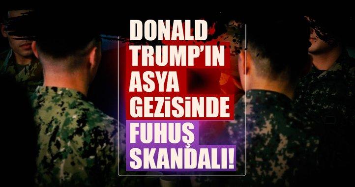Trump'ın Asya gezisinde fuhuş skandalı!