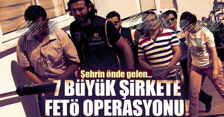 7 büyük şirkete FETÖ operasyonu