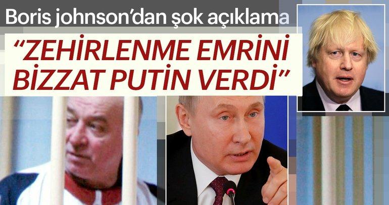 Son dakika: İngiltere Dışişleri Bakanı Johnson Zehirleme emrini bizzat Putin verdi