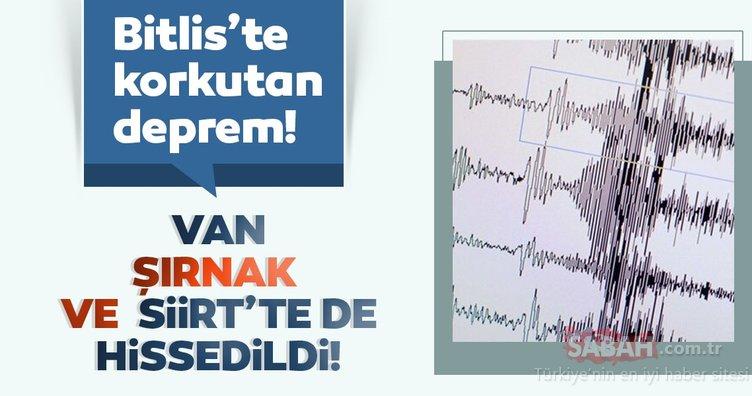 SON DAKİKA!  Bitlis'te korkutan deprem! Van, Şırnak ve Siirt'te de hissedildi! AFAD ve Kandilli Rasathanesi son depremler listesi BURADA...