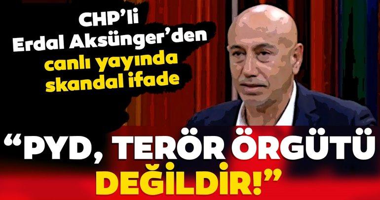 CHP'li Erdal Aksünger'den canlı yayında skandal PYD ifadesi