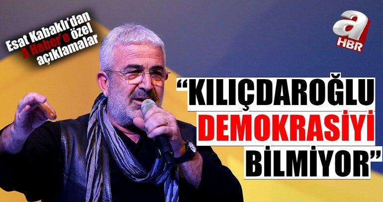 Sanatçı Esat Kabaklı'dan flaş açıklamalar