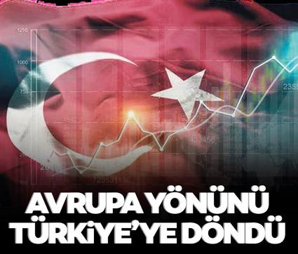 Avrupa yönünü Türkiye'ye döndü