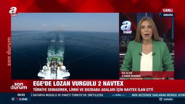 Son dakika! Türkiye'den 'Lozan' vurgulu 2 ayrıNAVTEXilanı daha   Video
