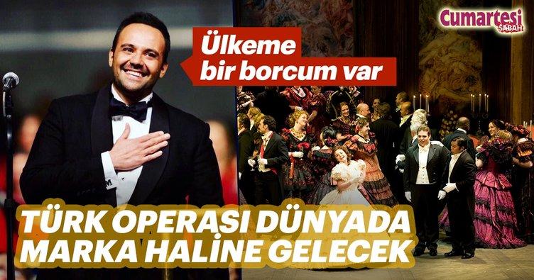 Türk operası dünyada marka haline gelecek
