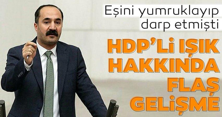 Son dakika: HDP'li vekil Mensur Işık hakkında flaş gelişme