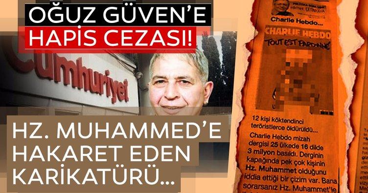 Oğuz Güven'e Hz. Muhammed'e hakaretten 5 ay hapis cezası