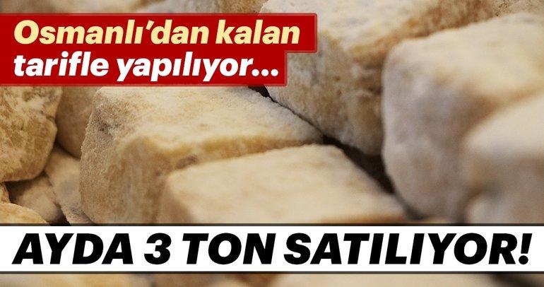 Osmanlı'dan kalan tarifle yapılıyor ayda 3 ton satılıyor!