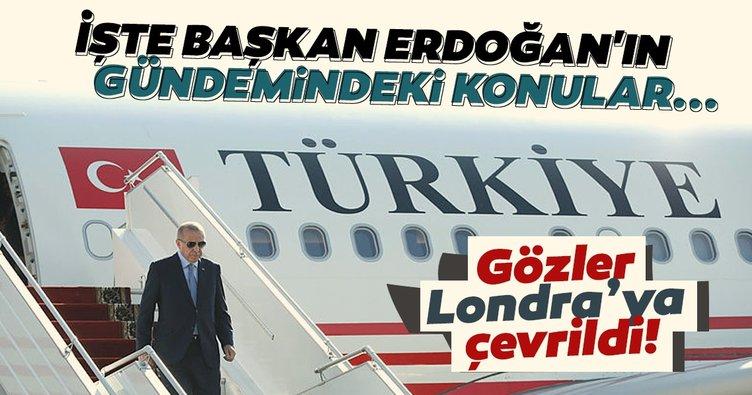 Başkan Erdoğan Londra'ya gidiyor! İşte Başkan Erdoğan'ın gündemindeki konular...